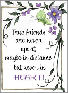 """♡ """"True Friends are never apart, maybe in distance but never in HEART! Bff Quotes, Quotable Quotes, Friendship Quotes, True Quotes, 2015 Quotes, Broken Friendship, Pain Quotes, Attitude Quotes, Qoutes"""