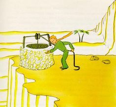 """Ce qui embellit le désert, dit le Petit Prince, c'est qu'il cache un puits quelque part... (""""Lo que embellece el desierto es que esconde un pozo en cualquier parte..."""" )"""