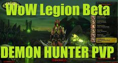 "awesome WoW Legion Beta - ""GENJIMAINX IS BORN! (Part 1)"" - Level 110 Demon Hunter PvP"