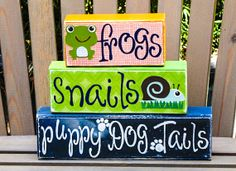 Frogs snails and puppy dog tails