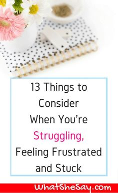 When you're struggling, facing a problem, but seem to be going nowhere and have no idea how to move forward, it's especially discouraging. Regardless of your situation, there are several things to consider when you are struggling or feeling stuck. Read on to learn more.