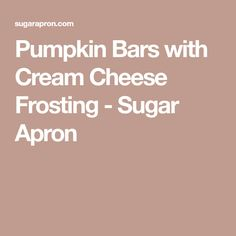 Pumpkin Bars with Cream Cheese Frosting - Sugar Apron