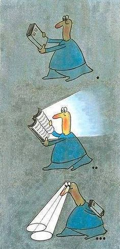 "A cartoon worth a thousand words. So true Psalms 119:105  ""Your word is a lamp to my foot, and a light to my roadway."""