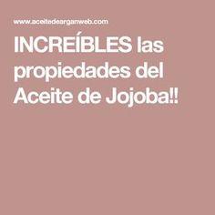 INCREÍBLES las propiedades del Aceite de Jojoba!!