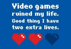 video-games-ruined-my-life.jpg (400×278) BTW...for the best game cheats, tips, check out: http://cheating-games.imobileappsys.com/
