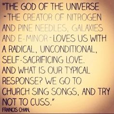 Another awesome #FrancisChan quote