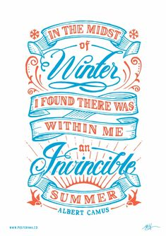 Inspirational quotes: Albert Camus Invincible Summer poster, a perfect marriage of New & Old School typography. Typography Quotes, Typography Poster, Typography Prints, Summer Typography, Christmas Typography, Japanese Typography, Calligraphy Letters, Typography Letters, Types Of Lettering