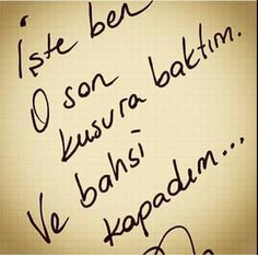 İşte ben o son kusura baktım. Ve bahsi kapattım Text Quotes, Poem Quotes, Wise Quotes, Poems, Good Sentences, Word Porn, Cool Words, Quotations, Affirmations