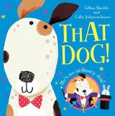 That Dog! by Gillian Shields, http://www.amazon.co.uk/dp/1444904035/ref=cm_sw_r_pi_dp_ADF9sb166TN37