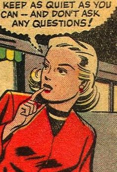 """Comic Girls Say.. """"Keep as quiet as you can--and don't ask any questions!"""" #comic #popart #vintage"""