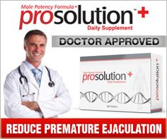 ProSolution Plus Helps Guys With Premature Ejaculation | ProSolution Plus