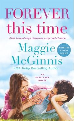 The Lovely Books: Review- FOREVER THIS TIME (Echo Lake, #1) by Maggie McGinnis