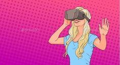 Woman Wears Virtual Reality Digital Glasses Pop Art - Computers Technology Download here: https://graphicriver.net/item/woman-wears-virtual-reality-digital-glasses-pop-art/19705460?ref=alena994