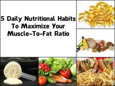5 Daily Nutritional Habits To Maximize Your Muscle-To-Fat Ratio