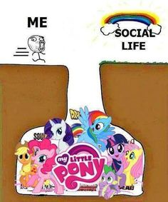 Life in a nutshell!(more than just mlp on there but still me)