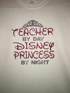 Personalized Teacher By Day, Disney Princess by Night T-Shirt. Please indicate size when ordering. Customization available, please send a Disney Theme, Disney Diy, Teacher, Disney Princess, Night, Handmade Gifts, T Shirt, Etsy, Kid Craft Gifts