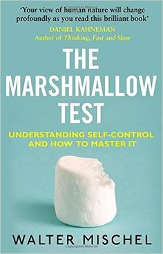 The Marshmallow Test: Understanding Self-control and How To Master It: Amazon.co.uk: Walter Mischel: 9780552168861: Books