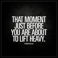 """""""That moment just before you are about to lift heavy."""" 