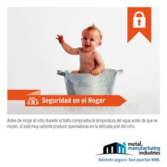 Por la #seguridad de tu bebe antes de bañarlo comprueba que la temperatura del agua no este demasiado caliente para no producir quemaduras en la delicada piel de él. #SeguridadenelHogar