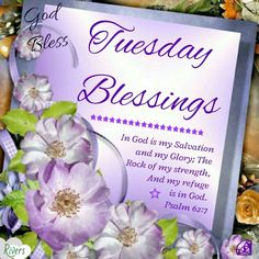 Tuesday Blessings  good morning tuesday tuesday quotes happy tuesday tuesday blessings tuesday images good morning tuesday tuesday quote images