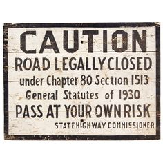 "Large ""Pass At Your Own Risk"" Road Sign from Connecticut  American  c. 1930's  Graphic black and white road sign which would have been posted at each end of sections of road undergoing repair in Connecticut during the 1930's ""Dirt Roads Act."""
