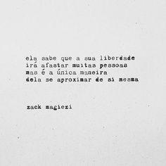 liberdade.  #zackmagiezi #notassobreela