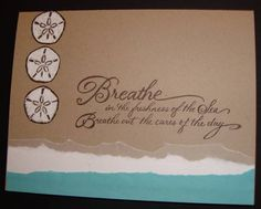 IC278 Breathe the Sea Air by ruby-heartedmom - Cards and Paper Crafts at Splitcoaststampers