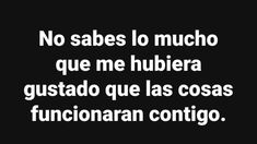 lindas frases de amor, desamor, tristeza, etc smoker king smoked ham - Smoker Cooking Spanish Memes, Spanish Quotes, Crush Quotes, Life Quotes, Ex Amor, Tumblr Love, Love Phrases, Frases Tumblr, Sad Love Quotes
