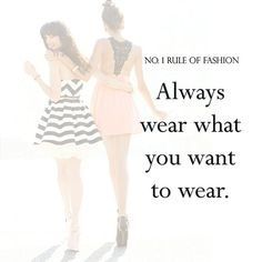 Always wear what you want to wear. Xoxo. #quotes #fashion #inspiration