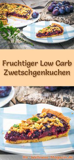 Rezept für einen fruchtigen Low Carb Zwetschgenkuchen: Der kohlenhydratarme, kalorienreduzierte Kuchen wird ohne Zucker und Getreidemehl zubereitet ...