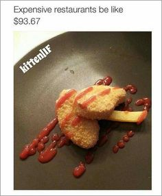 #restaurants #food #expensive #lol #lolz #meme #haha #funny #nuggers #nuggets #nugz #nugs Haha, Food Porn, Memes, Restaurants, Random Humor, Funny Food, Quotes, Kids, Diners