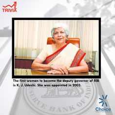 ‪#‎ChoiceBroking‬ ‪#‎Trivia‬ - The first woman to become the deputy governor of RBI is K. J. Udeshi. She was appointed in 2003.