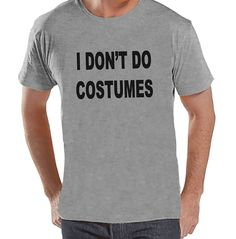 Custom Party Shop Men's I Don't Do Costumes Halloween T-shirt