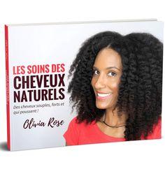 """""""Les Soins Des Cheveux Naturels"""" Des cheveux crépus forts, souples et qui poussent ! Améliorez la santé de vos cheveux. Nouvel ebook disponible !"""