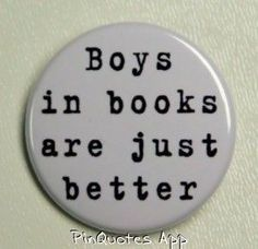 Ha! Boys in books are just better - great pin =D