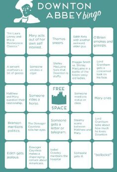"""Printable Donwton Abbey Bingo cards - mark as you watch; """"Mary cries,"""" """"Thomas sneers,"""" """"Someone rides a horse."""" SO funny!"""