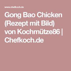 Gong Bao Chicken (Rezept mit Bild) von Kochmütze86   Chefkoch.de