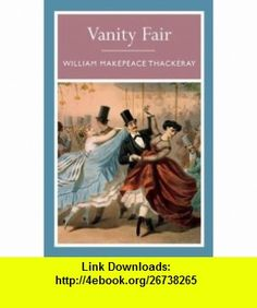 William makepeace thackeray vanity fair books to read vanity fair a novel by william thackeray fandeluxe PDF