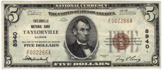 Taylorville, IL - Ch. 8940 - 1929 $5 Type1 A relatively scarce note from Christian County. Only a dozen small size notes are accounted for.