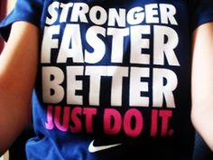 Stronger, faster, better. Does anyone know where you get these Nike shirts from? I've looked everywhere!!