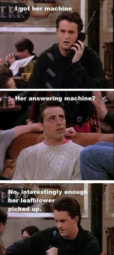 Chandler and Joey. It's ridiculous how much this made me laugh. :]:]