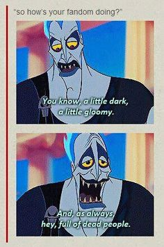 So how is your fandom doing?<---- I love how this is represented by Hades it's pefect for the Percy Jackson fandom<<Hmm. Supernatural fandom works pretty well too Fandoms Unite, Insurgent, Allegiant, Superwholock, Percy Jackson, Funny Memes, Hilarious, Funny Pics, It's Funny