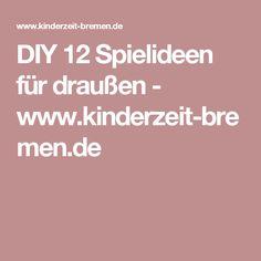 DIY 12 Spielideen für draußen - www.kinderzeit-bremen.de