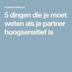 5 dingen die je moet weten als je partner hoogsensitief is Infj Mbti, Highly Sensitive Person, Self Compassion, Study Tips, Feel Good, Coaching, Mindfulness, Positivity, Health Fitness