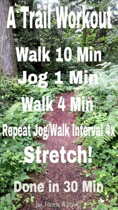 Get outside! A trail workout - walk 10 min (warm up); jog 1 min walk 4 min; repeat the 1 min jog n 4 min walk intervals 4x; stretch. Done in 30 minutes.