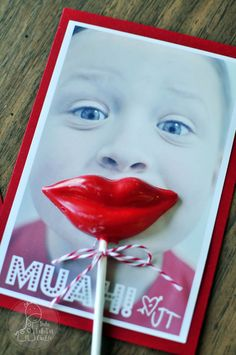 MUAH! (the sound of a kiss) valentine... make funny faces add lip DIY suckers... very cute!