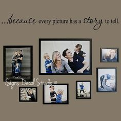 Because Every Picture Has a Story to Tell - Family Wall Quote - Family Room Decal -- Picture Collage Decal - Family Wall Decal ** All of our orders include a FREE application tool & FREE practice decal. Choose your own color for this decal :) * 6 Family Pictures On Wall, Family Wall Quotes, Family Photos, Hallway Pictures, Living Room Pictures, Collage Des Photos, Collage Ideas, Picture Collages, Pic Collage On Wall