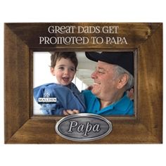 Great Dads get promoted to Papa. (that's his story and he's sticking to it!) #Papa #FathersDay
