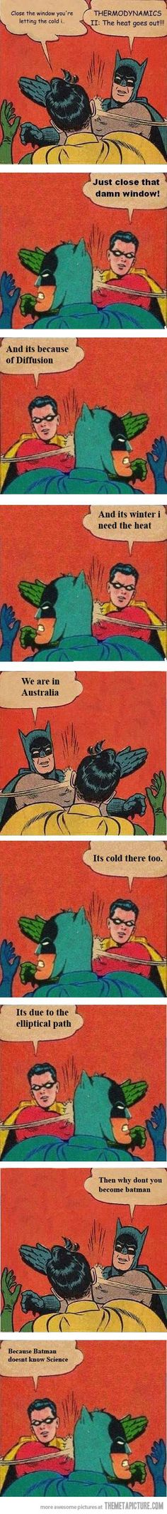 Batman vs. Robin… Quite possibly the best used of this meme I have ever, ever seen.