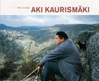 Aki Kaurismäki - Tekijä: Peter von Bagh